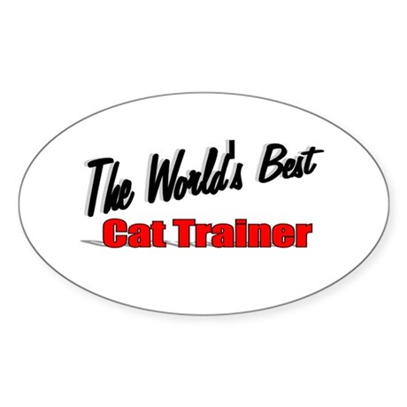 """The World's Best Cat Trainer"" Oval Sticker"