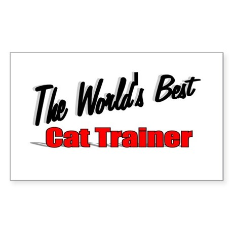 """The World's Best Cat Trainer"" Sticker (Rectangula"