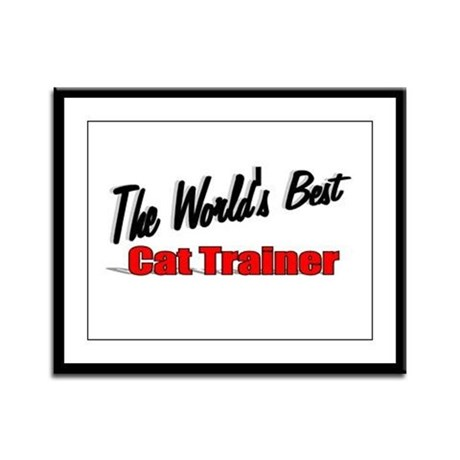 """The World's Best Cat Trainer"" Framed Panel Print"