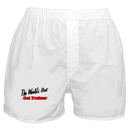 """The World's Best Cat Trainer"" Boxer Shorts"