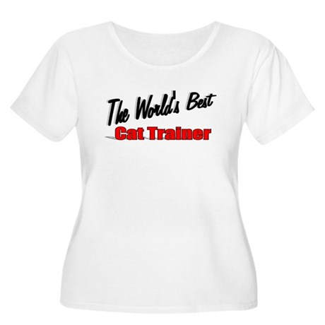 """The World's Best Cat Trainer"" Women's Plus Size S"