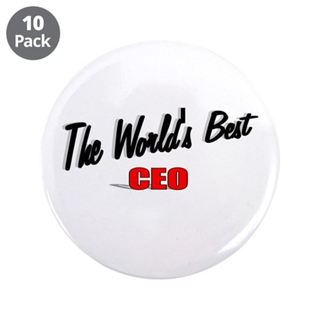 """The World's Best CEO"" 3.5"" Button (10 pack)"