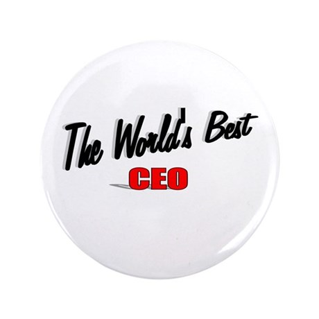 """The World's Best CEO"" 3.5"" Button (100 pack)"