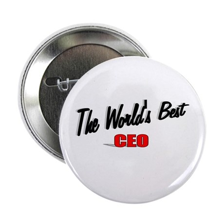 """The World's Best CEO"" 2.25"" Button"
