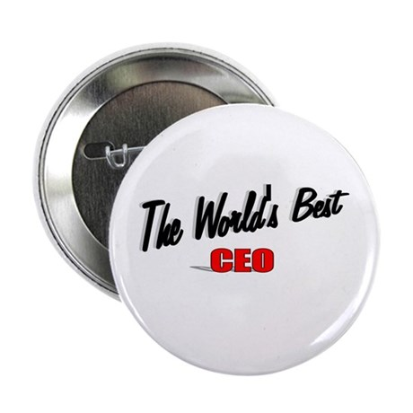 """The World's Best CEO"" 2.25"" Button (100 pack)"