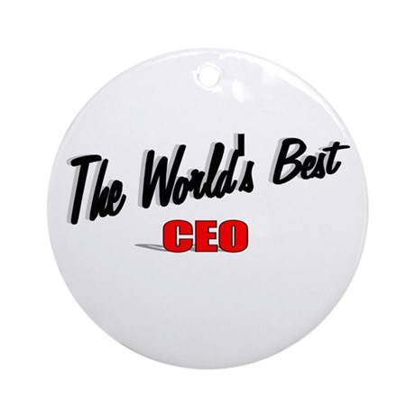 """The World's Best CEO"" Ornament (Round)"