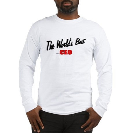"""The World's Best CEO"" Long Sleeve T-Shirt"