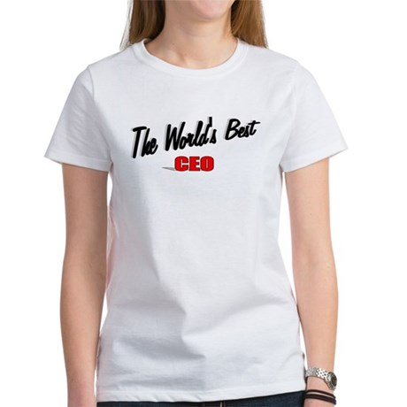 """The World's Best CEO"" Women's T-Shirt"