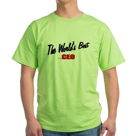 """The World's Best CEO"" Green T-Shirt"