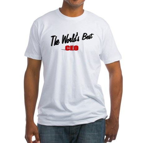 """The World's Best CEO"" Fitted T-Shirt"