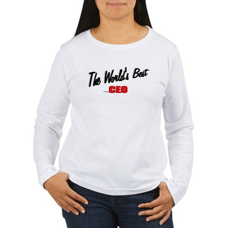 """The World's Best CEO"" Women's Long Sleeve T-Shirt"