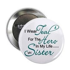 """Teal For My Hero 1 (Sister OC) 2.25"""" Button"""