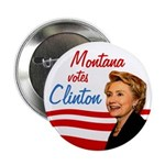 Montana Votes Clinton Campaign Button