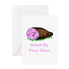Stand by your ham Greeting Card