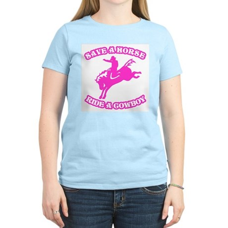Save a Horse. Ride a Cowboy. Womens Pink T-Shirt
