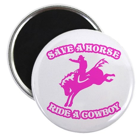 Save a Horse. Ride a Cowboy. Magnet