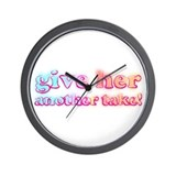 Give her another take! Wall Clock