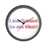 I don't need to see that! Wall Clock