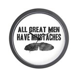 All Great Men Have Mustaches Wall Clock