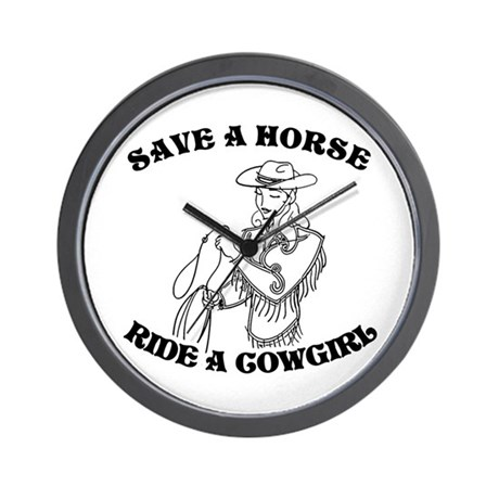 Save a Horse. Ride a Cowgirl. Wall Clock