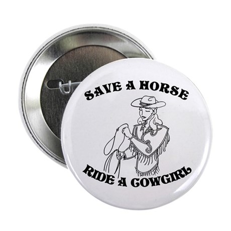 Save a Horse. Ride a Cowgirl. Button