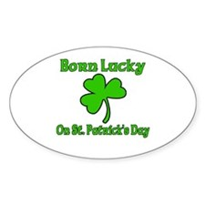 Born Lucky on St Patricks Day Decal