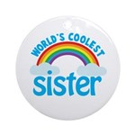 world's coolest sister Ornament (Round)