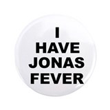 "I Have Jonas Fever 3.5"" Button"