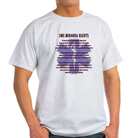EMS Miranda Rights Gifts Light T-Shirt