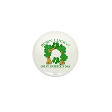 Born Lucky on St. Pats Day Mini Button (10 pack)