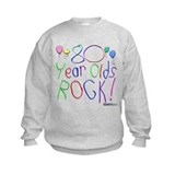80 Year Olds Rock ! Sweatshirt