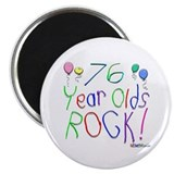 "76 Year Olds Rock ! 2.25"" Magnet (100 pack)"