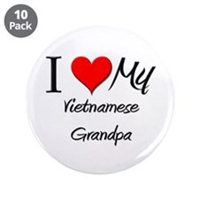 "I Love My Vietnamese Grandpa 3.5"" Button (10 pack)"