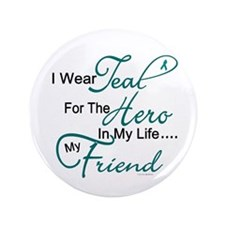"Teal For My Hero 1 (Friend OC) 3.5"" Button (100 pa"