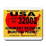 Ignorant Redneck Hunting Perm Mousepad
