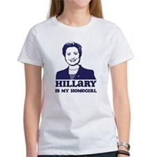 Hillary is My Homegirl Tee