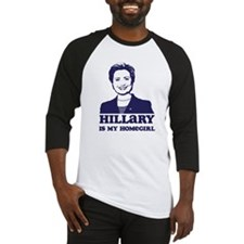 Hillary is My Homegirl Baseball Jersey