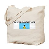 IMPORTED FROM SAINT LUCIA Tote Bag