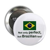 "Perfect Brazilian 2.25"" Button"