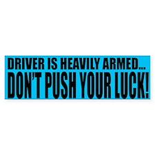 """Driver Is Armed"" Bumper Bumper Sticker"