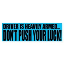 """Driver Is Armed"" Bumper Car Sticker"