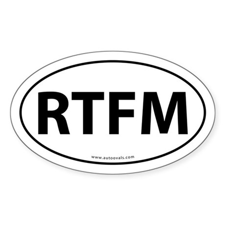 RTFM (Read The F-ing Manual) Sticker -White (Oval)