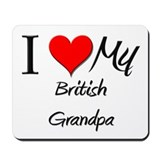 I Love My British Grandpa Mousepad