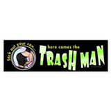 Trash Man... Bumper Bumper Sticker