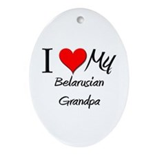 I Love My Belarusian Grandpa Oval Ornament