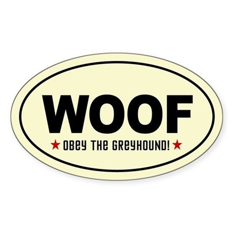 WOOF- Obey the Greyhound! Oval Sticker