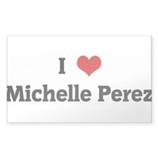 I Love Michelle Perez Rectangle Decal