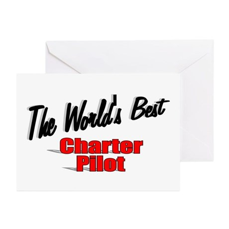 &quot;The World's Best Charter Pilot&quot; Greeting Cards (P