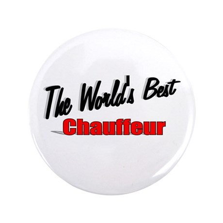 """The World's Best Chauffeur"" 3.5"" Button"
