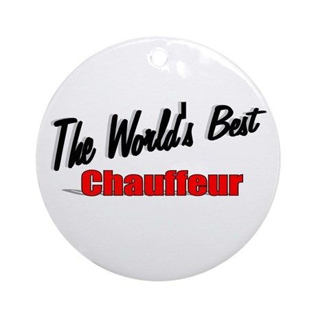"""The World's Best Chauffeur"" Ornament (Round)"